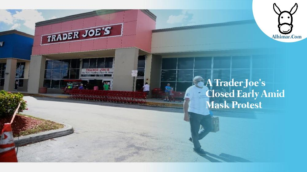 A Trader Joe's closed early amid mask protest