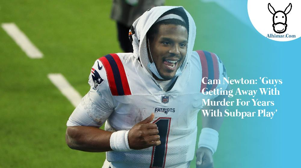 Cam Newton: 'Guys Getting Away With Murder for Years with Subpar Play'