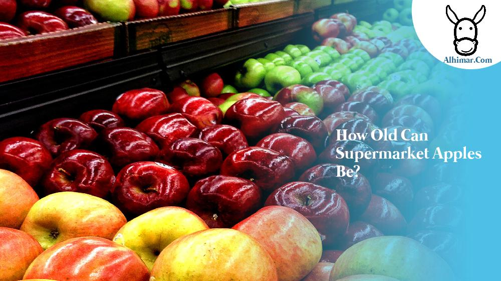 How old can supermarket apples be?