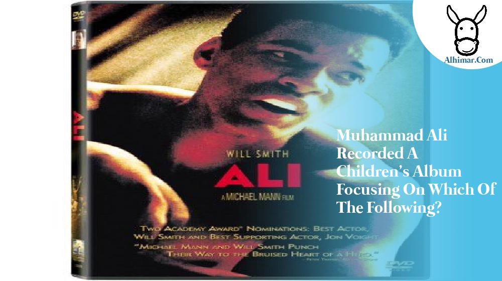 Muhammad Ali recorded a children's album focusing on which of the following?