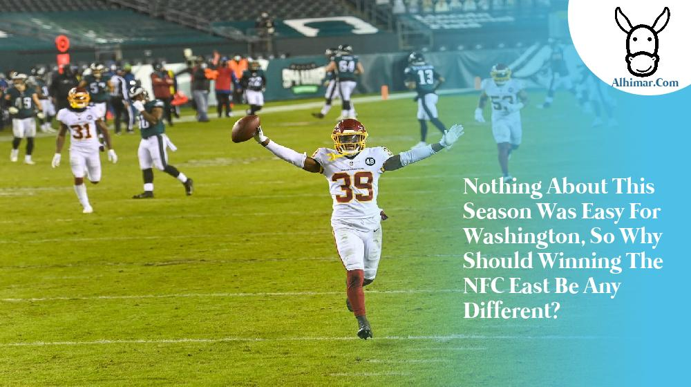 Nothing about this season was easy for Washington, so why should winning the NFC East be any different?