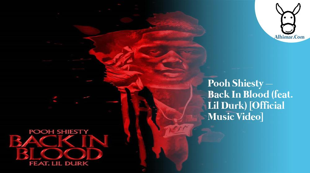 Pooh Shiesty – Back In Blood (feat. Lil Durk) [Official Music Video]
