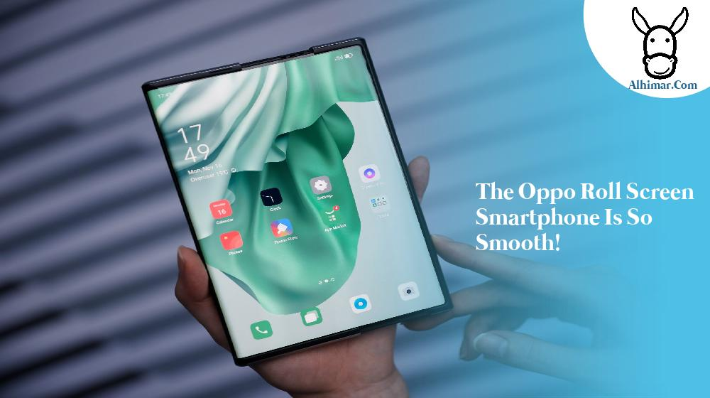 The Oppo roll screen smartphone is so smooth!