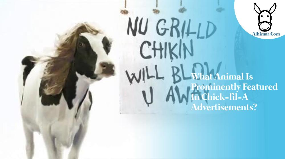 What animal is prominently featured in Chick-fil-A advertisements?