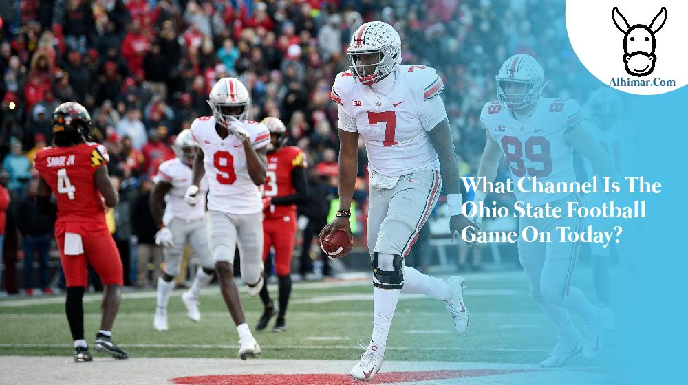 What channel is the Ohio State football game on today?