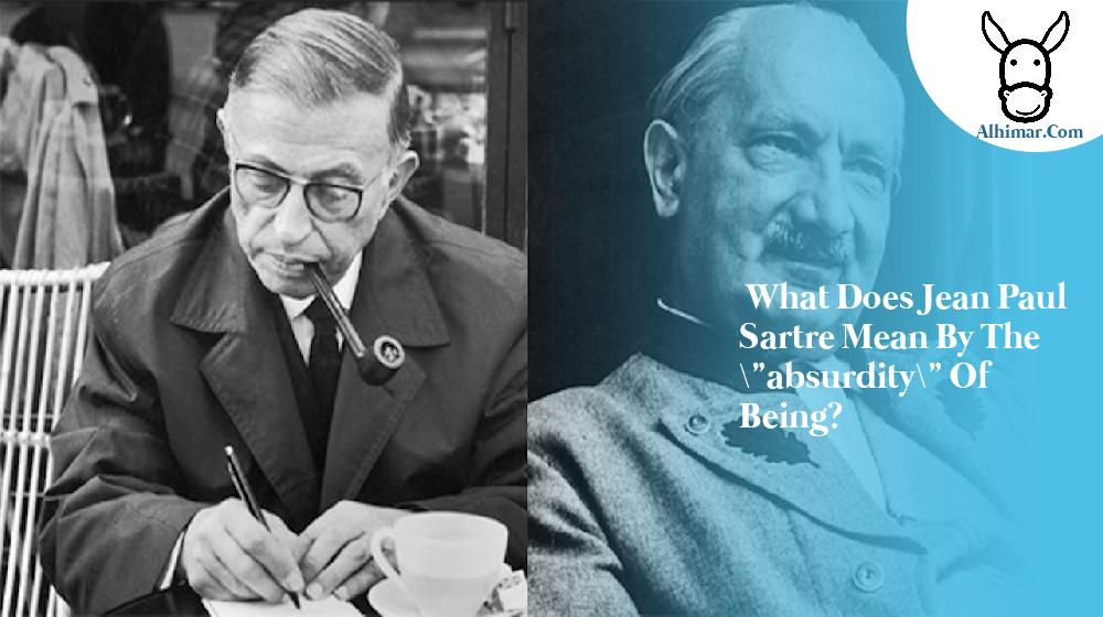 What does Jean Paul Sartre mean by the \