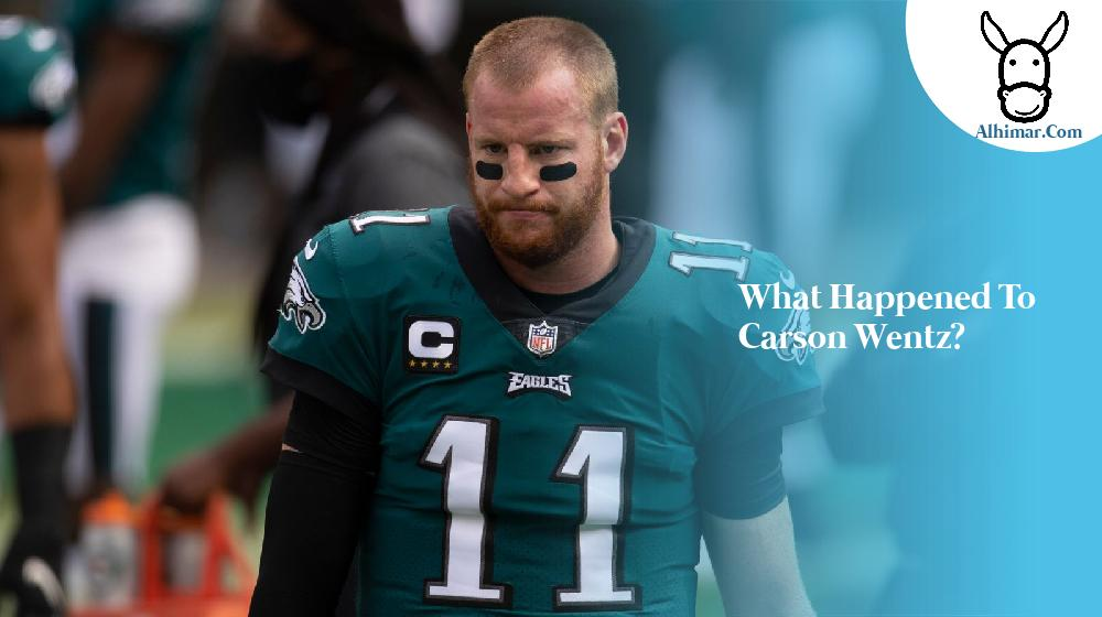 What happened to Carson Wentz?