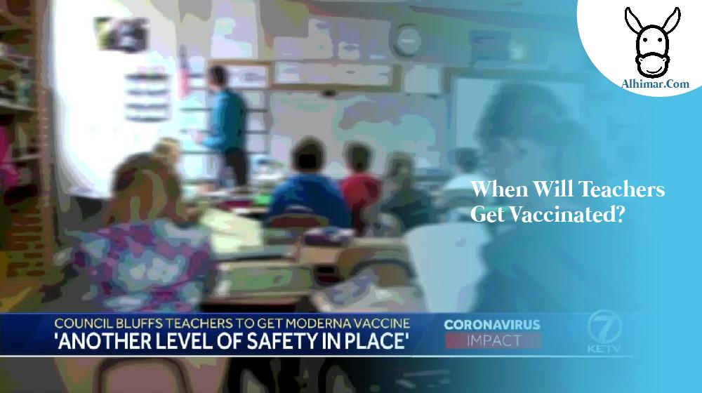 When will teachers get vaccinated?
