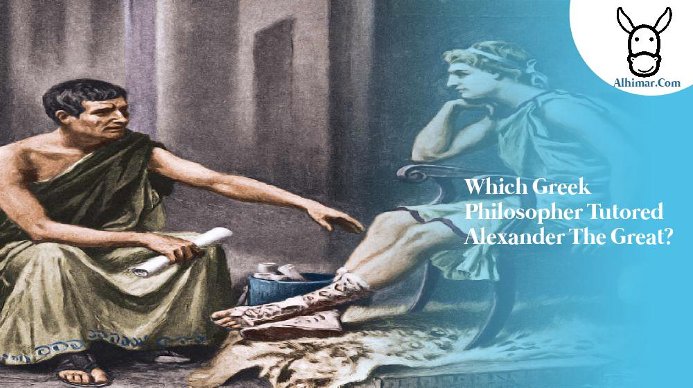 Which Greek philosopher tutored Alexander the Great?