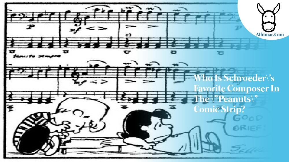 """Who is Schroeder's favorite composer in the """"Peanuts"""" comic strip?"""