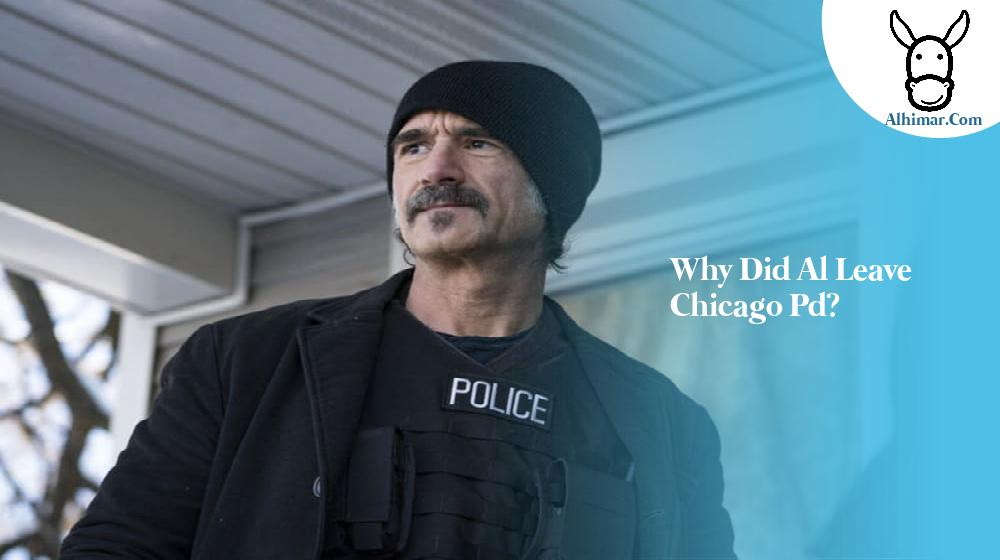 Why did al leave chicago pd?