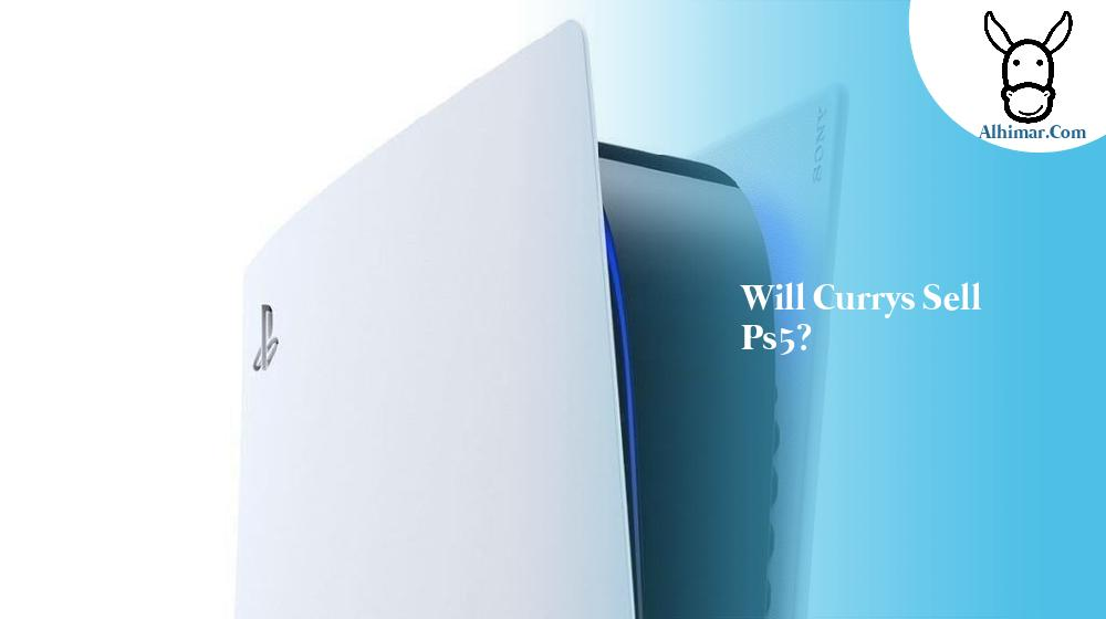 Will Currys sell ps5?