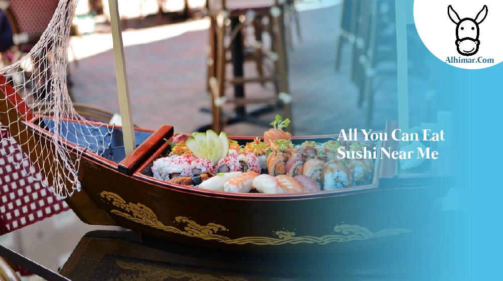 all you can eat sushi near me