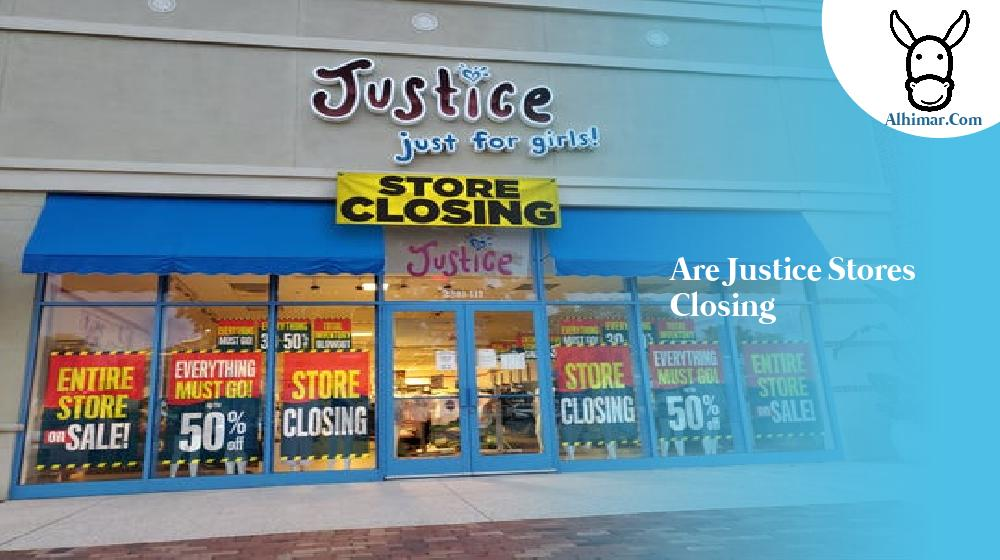 are justice stores closing