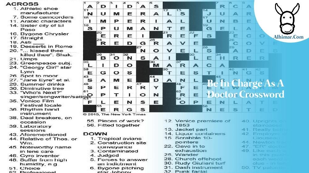be in charge as a doctor crossword