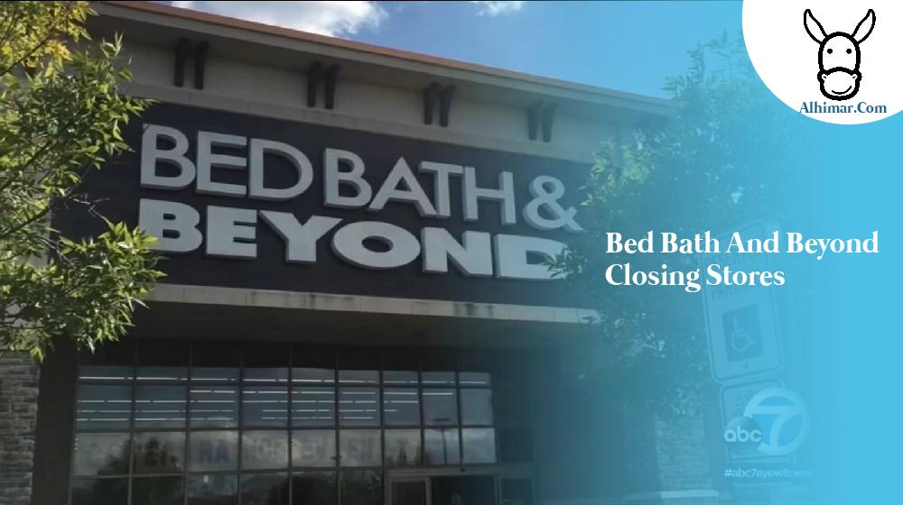 bed bath and beyond closing stores
