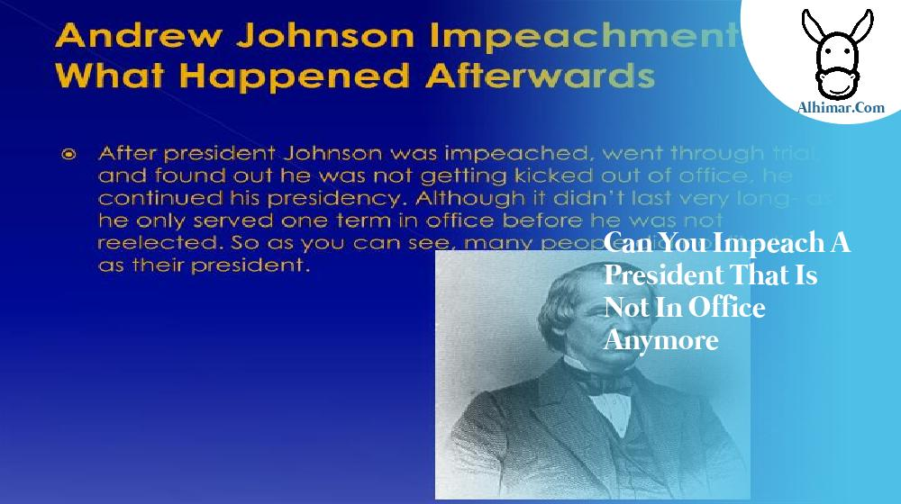 can you impeach a president that is not in office anymore