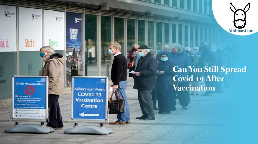 can you still spread covid 19 after vaccination
