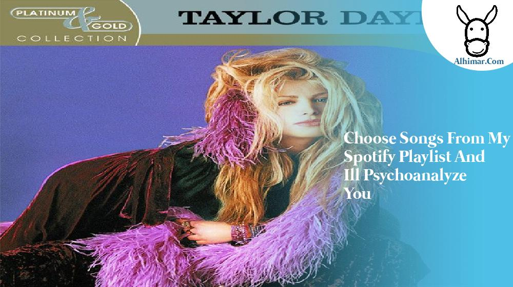 choose songs from my spotify playlist and ill psychoanalyze you