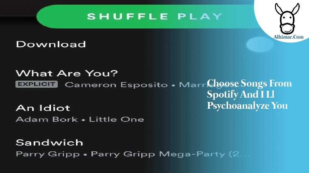 choose songs from spotify and i ll psychoanalyze you