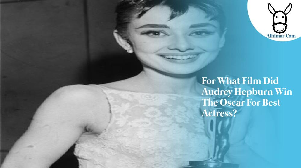 for what film did audrey hepburn win the oscar for best actress?