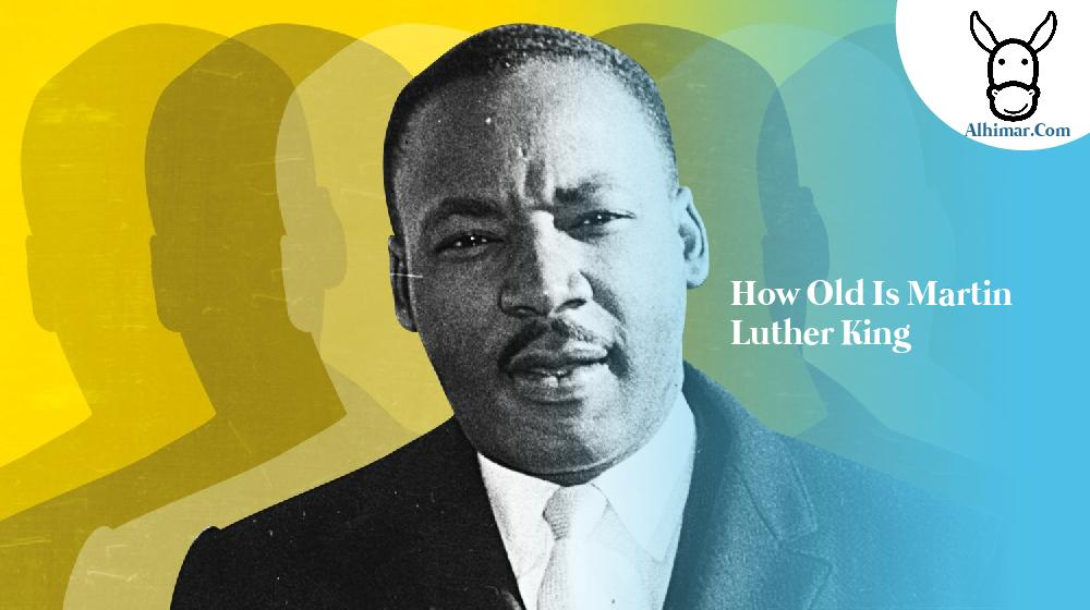 how old is martin luther king