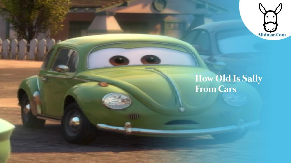 how old is sally from cars