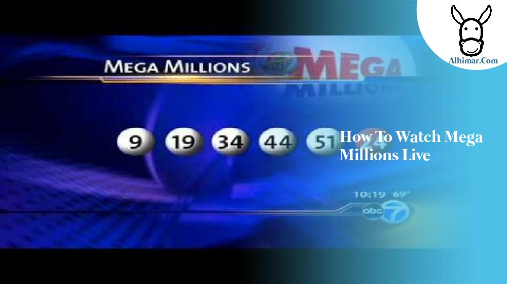how to watch mega millions live