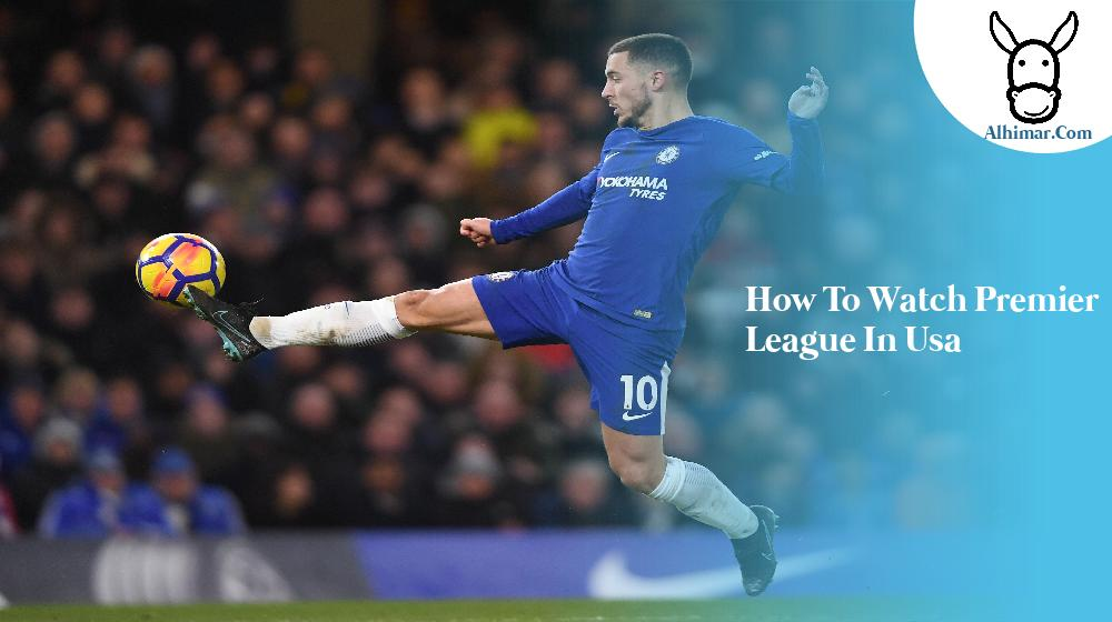 how to watch premier league in usa