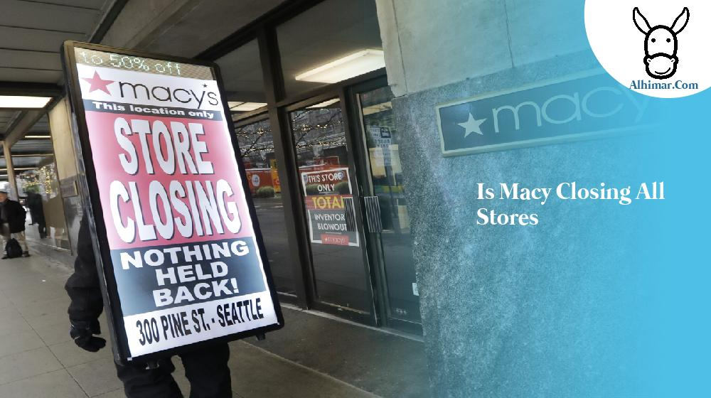 is macy closing all stores