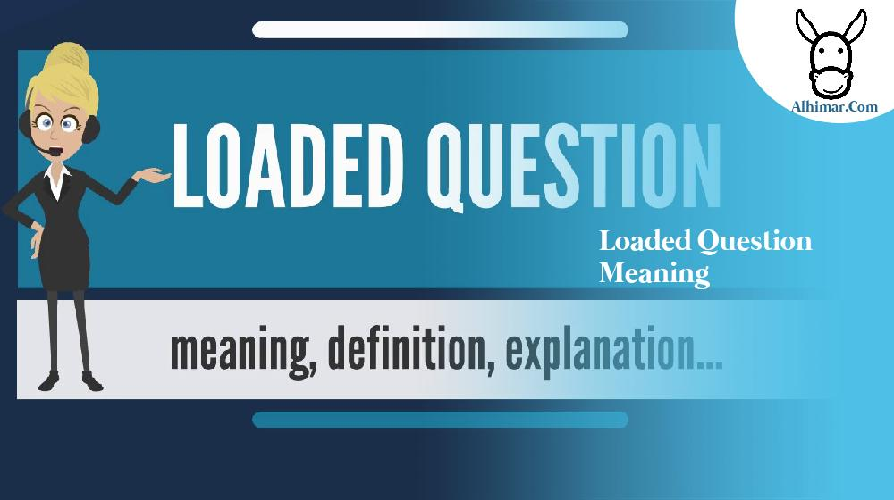 loaded question meaning