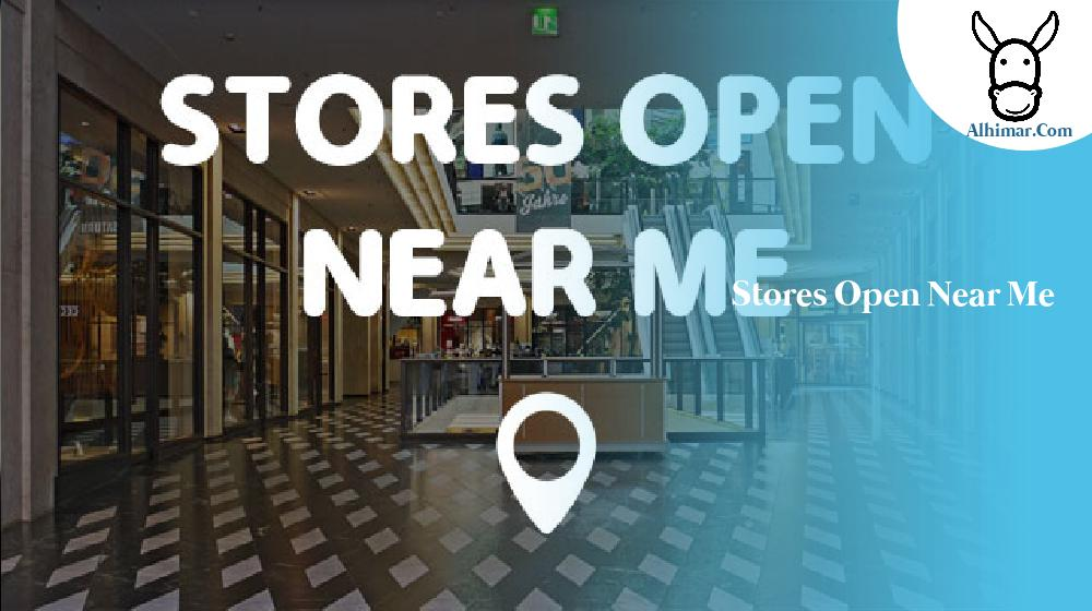 stores open near me