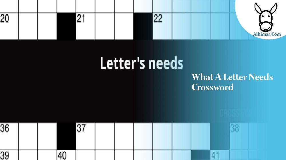 what a letter needs crossword