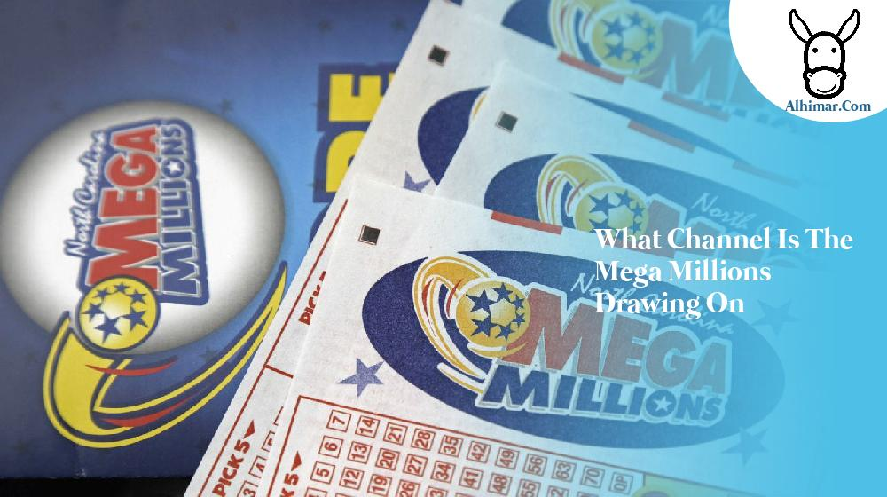 what channel is the mega millions drawing on