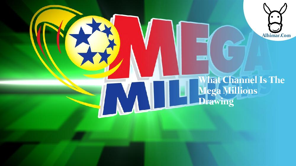 what channel is the mega millions drawing