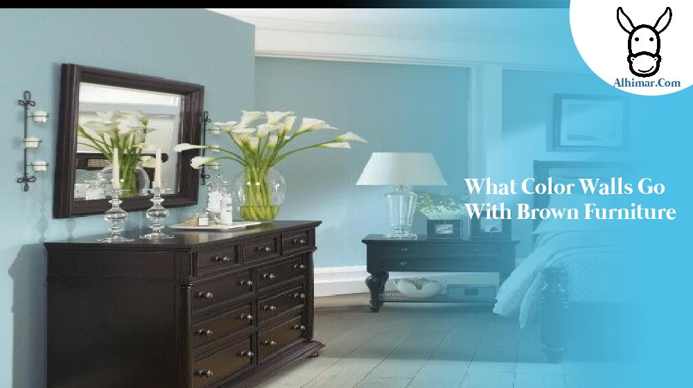 what color walls go with brown furniture