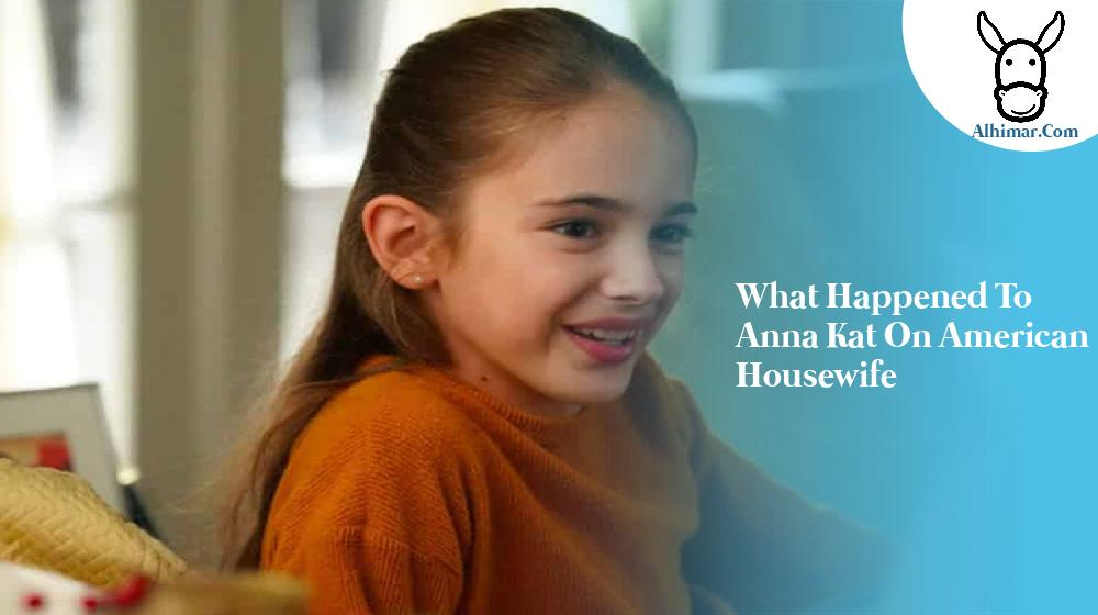 what happened to anna kat on american housewife