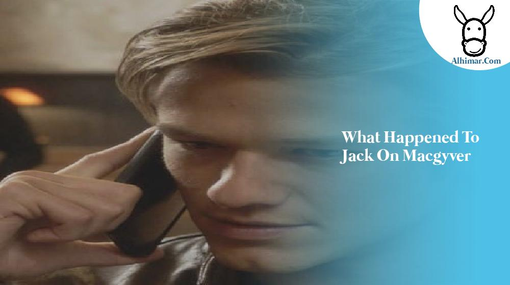what happened to jack on macgyver