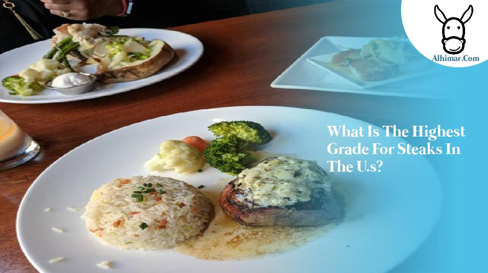 what is the highest grade for steaks in the u.s?