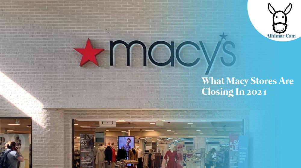 what macy stores are closing in 2021