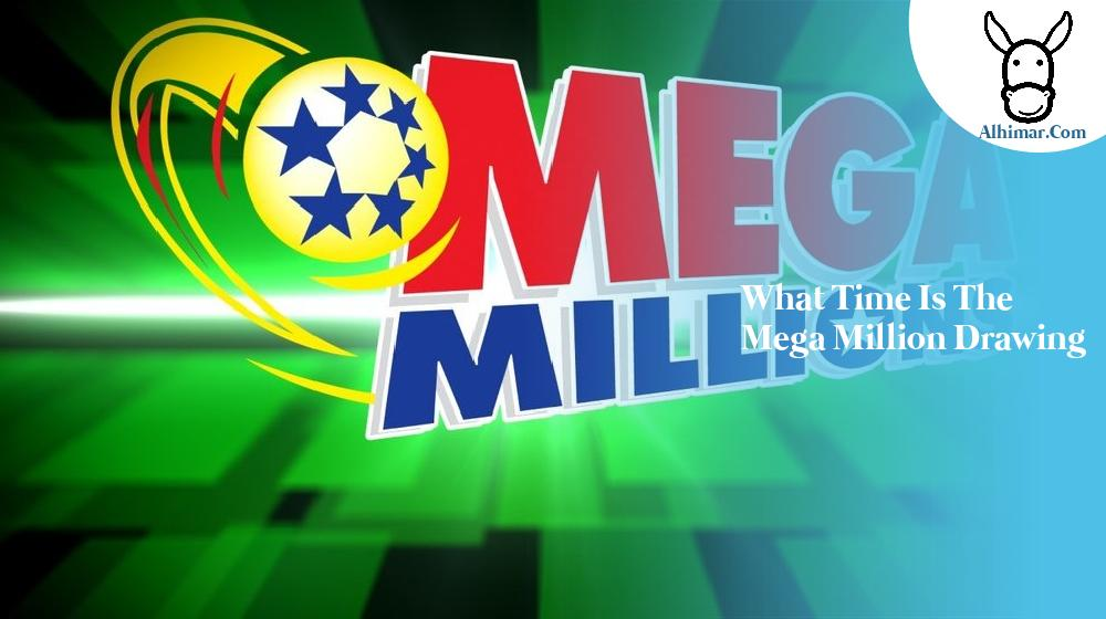 what time is the mega million drawing