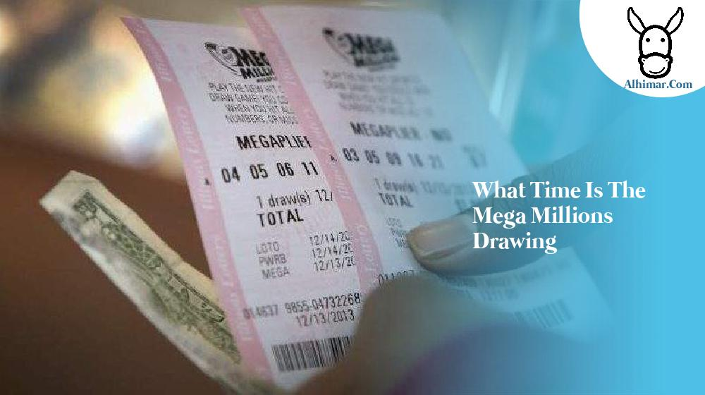 what time is the mega millions drawing