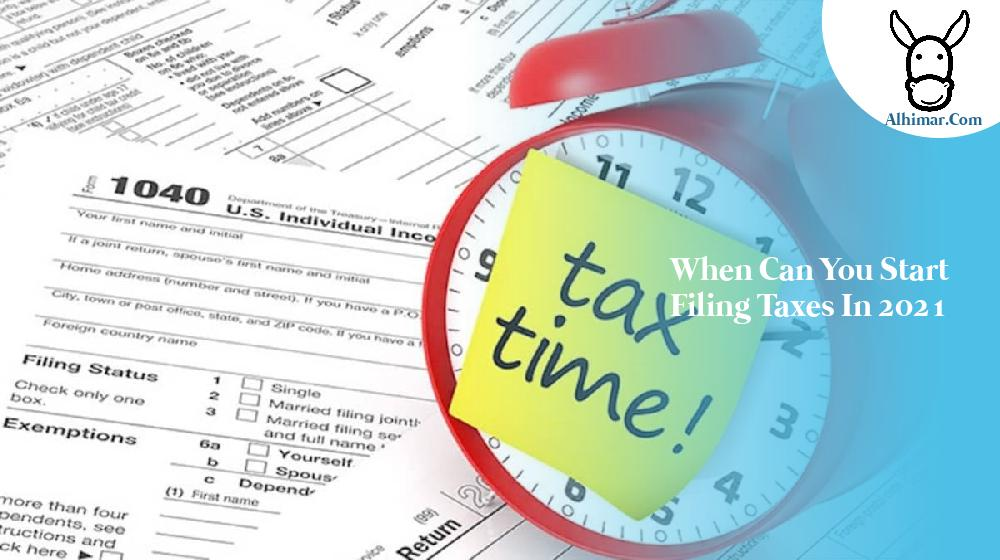 when can you start filing taxes in 2021