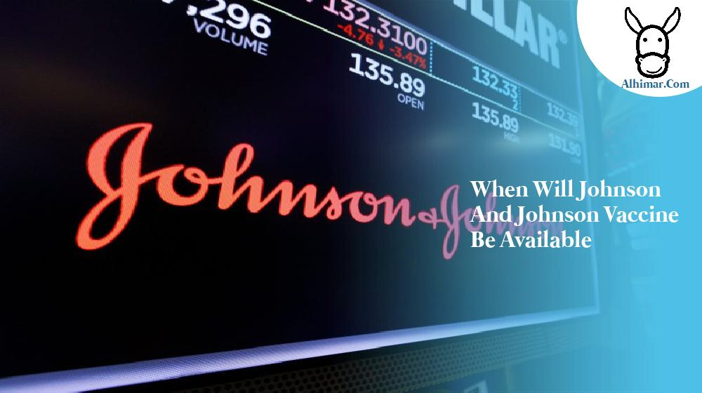 when will johnson and johnson vaccine be available