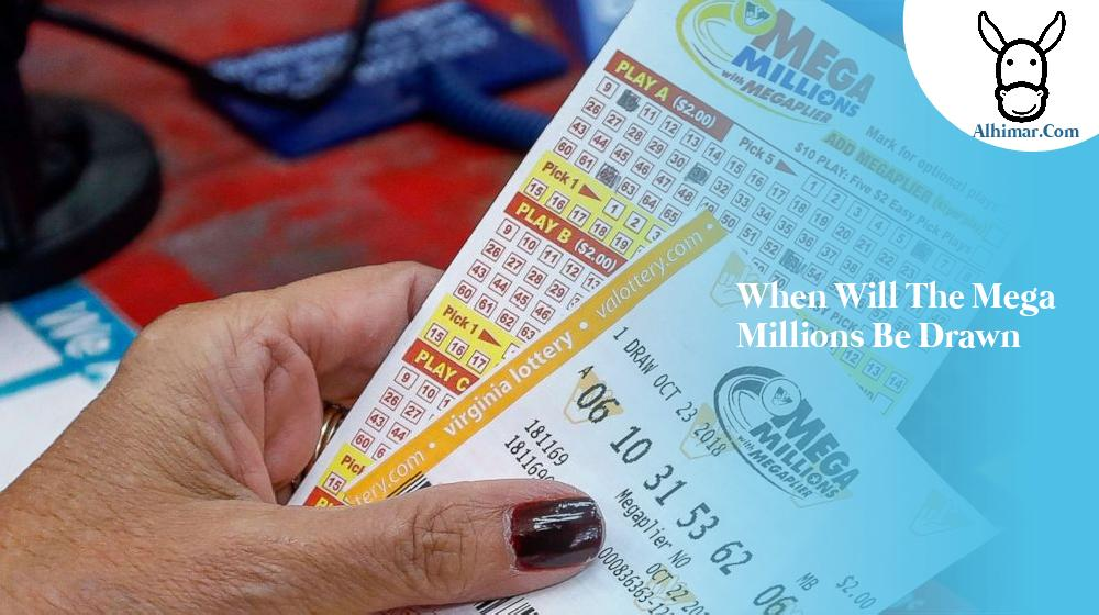 when will the mega millions be drawn