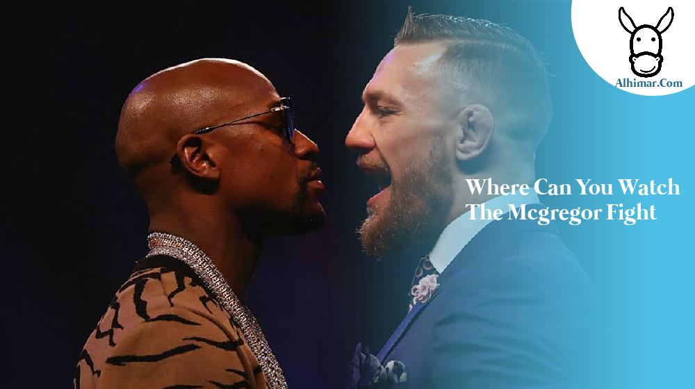 where can you watch the mcgregor fight