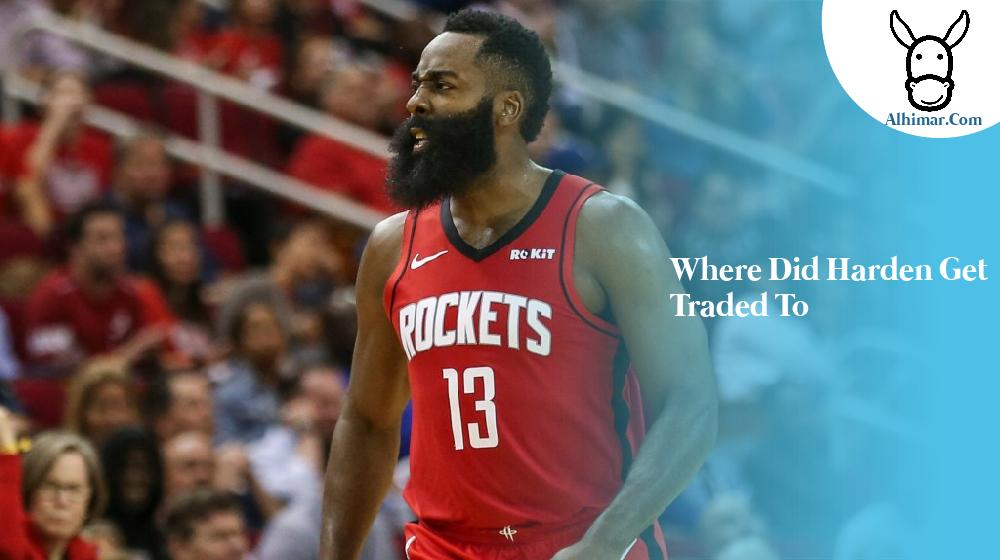 where did harden get traded to