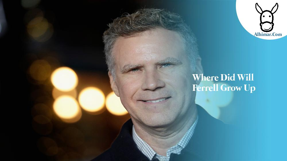 where did will ferrell grow up