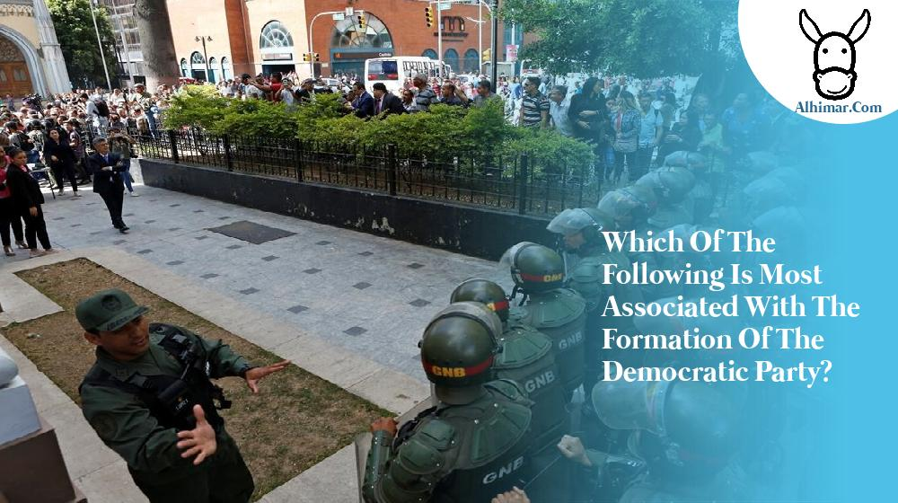which of the following is most associated with the formation of the democratic party?
