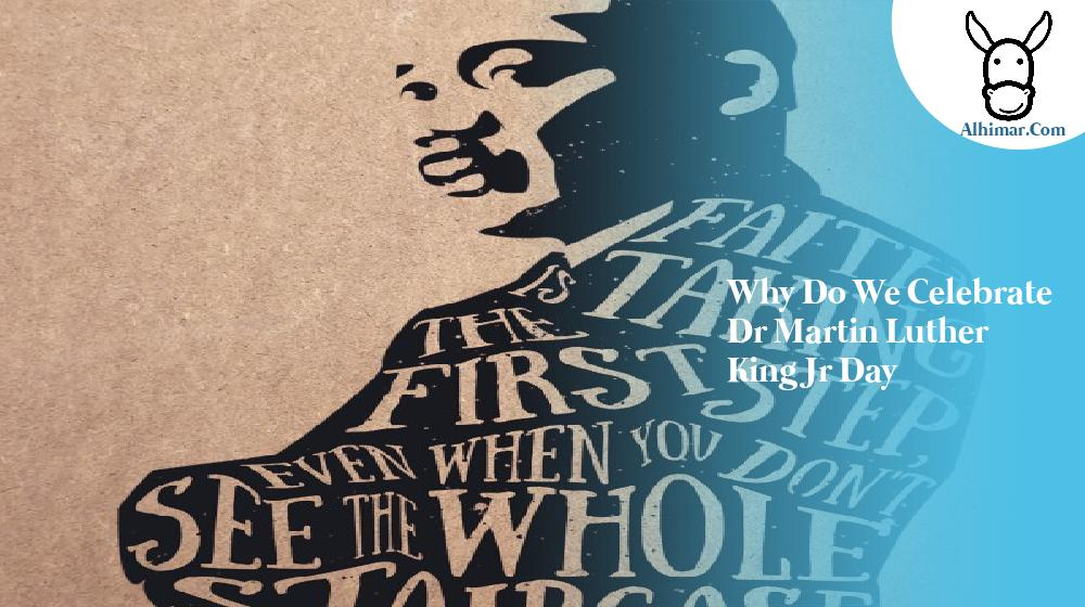 why do we celebrate dr martin luther king jr day